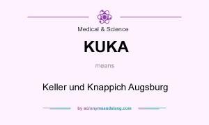 KUKA means - Keller und Knappich Augsburg